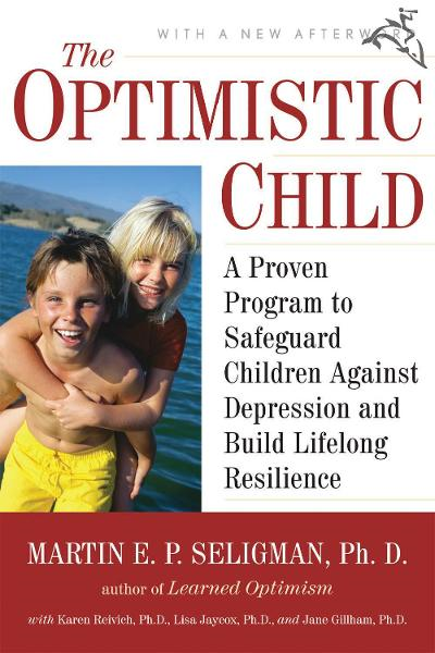 The Optimistic Child By: Martin E. P. Seligman