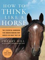 How to Think Like A Horse By: Cherry Hill