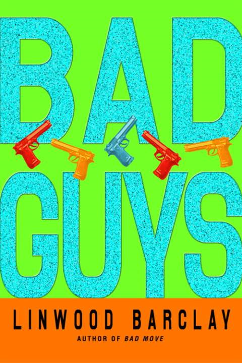 Bad Guys By: Linwood Barclay