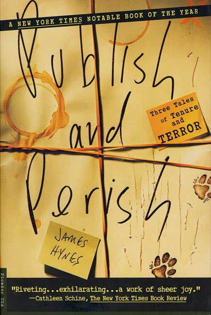 Publish and Perish By: James Hynes