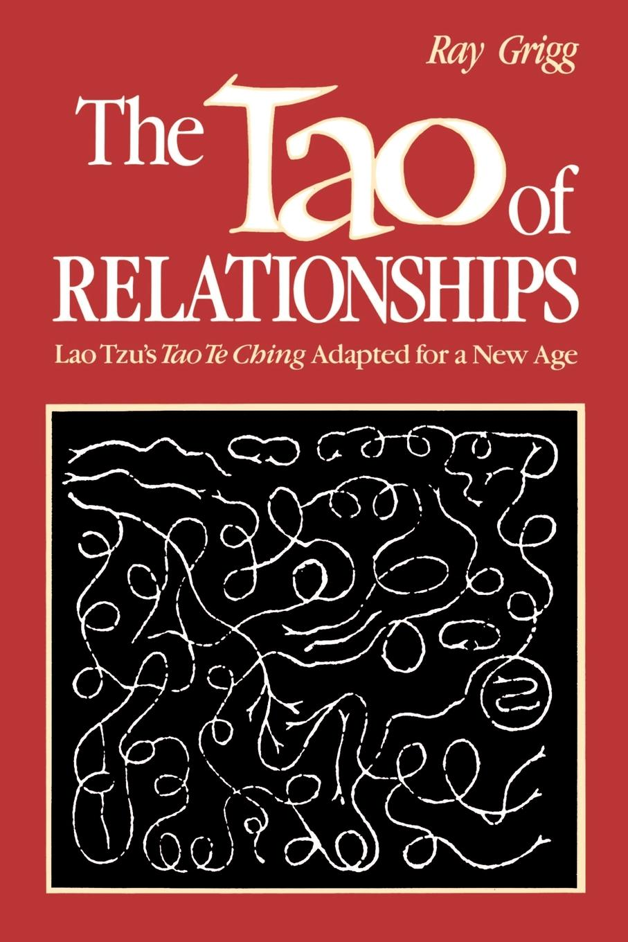 The Tao of Relationships By: Ray Grigg