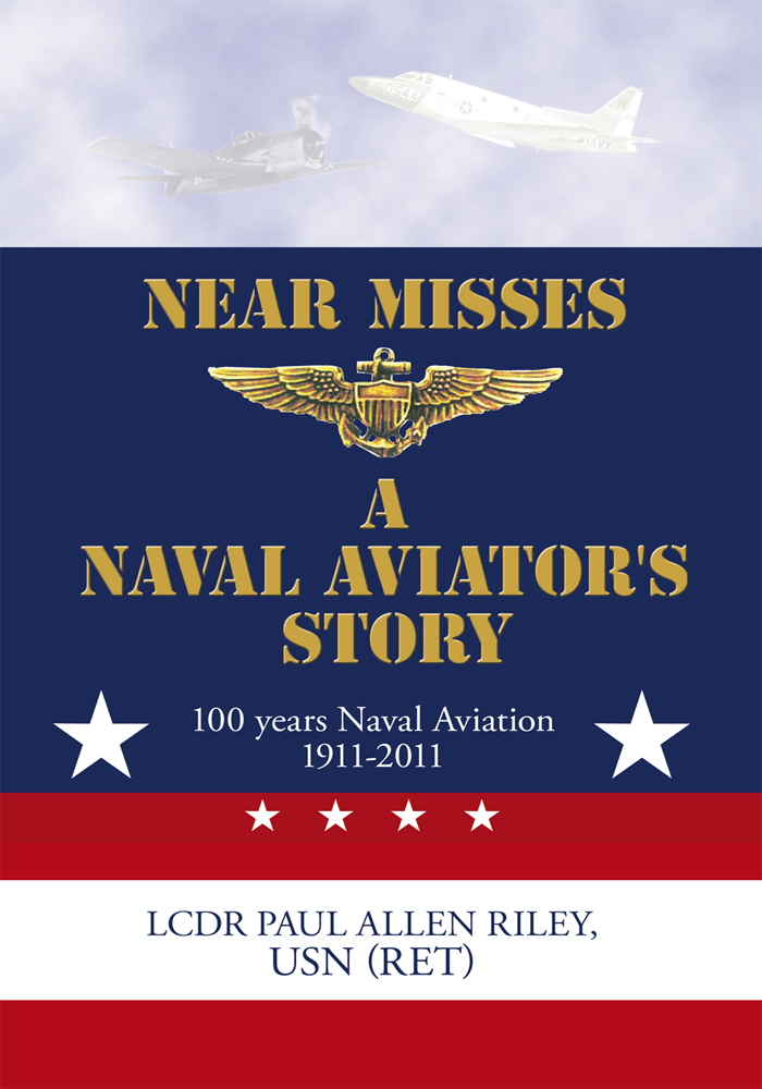 Near Misses By: LCDR Paul Allen Riley, USN (Ret)