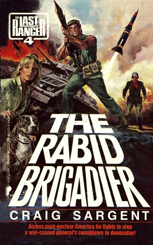Last Ranger: The Rabid Brigadier - Book #4 By: Craig Sargent