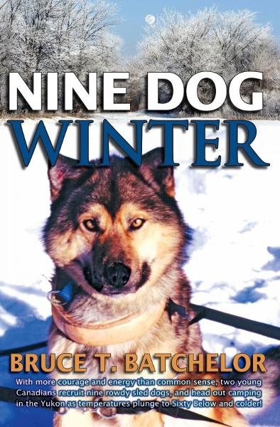 Nine Dog Winter By: Bruce Batchelor