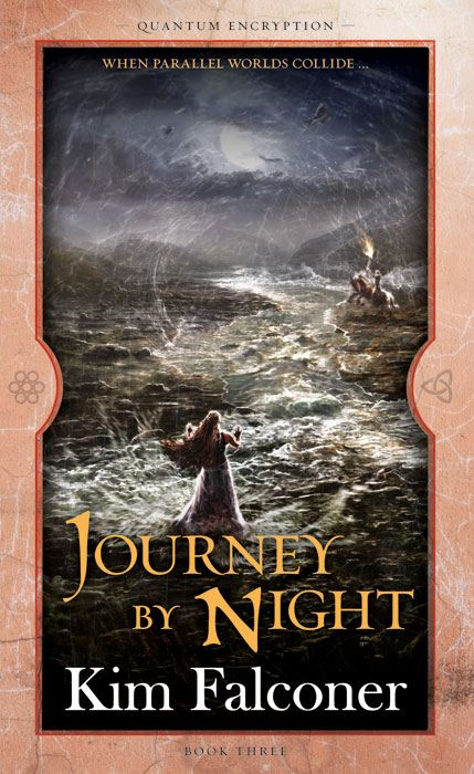 Journey by Night: Quantum Encryption Bk 3 By: Kim Falconer