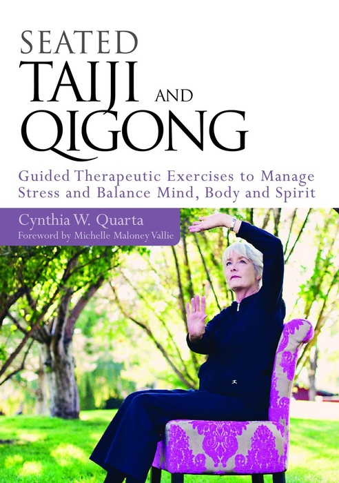 Seated Taiji and Qigong Guided Therapeutic Exercises to Manage Stress and Balance Mind, Body and Spirit