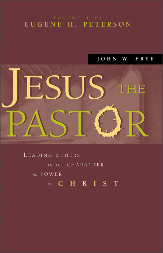 Jesus the Pastor By: John W.   Frye