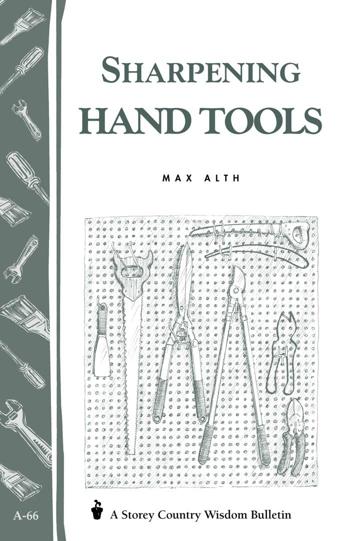 Sharpening Hand Tools By: Max Alth