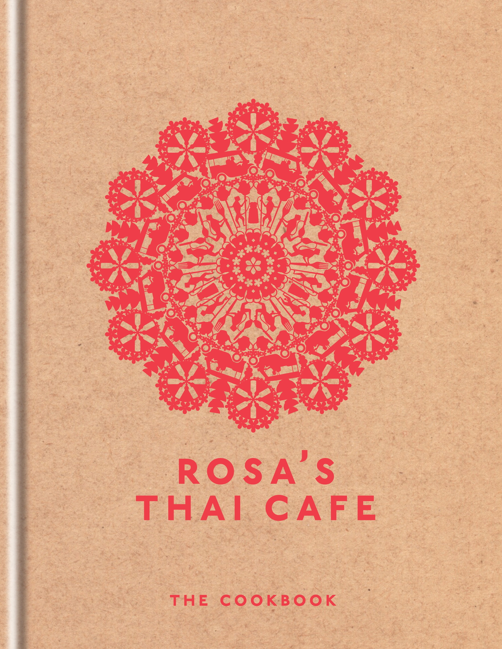 Rosa's Thai Cafe The Cookbook