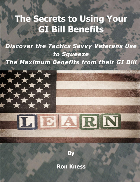 The Secrets to Using Your GI Bill Benefits