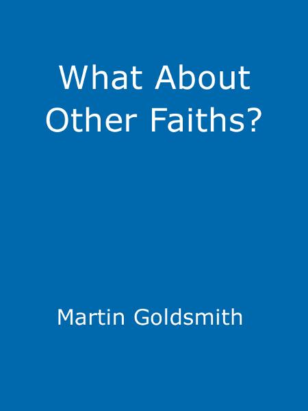 What About Other Faiths? By: Martin Goldsmith