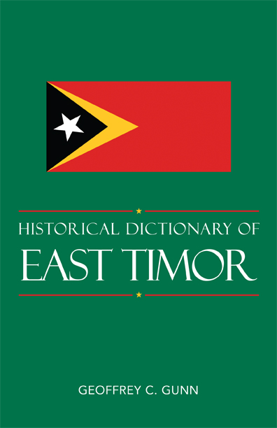 Historical Dictionary of East Timor By: Geoffrey C. Gunn