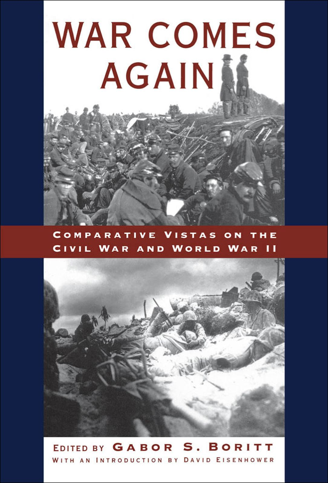 War Comes Again : Comparative Vistas on the Civil War and World War II