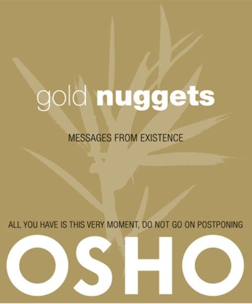 Gold Nuggets By: Osho,Osho International Foundation