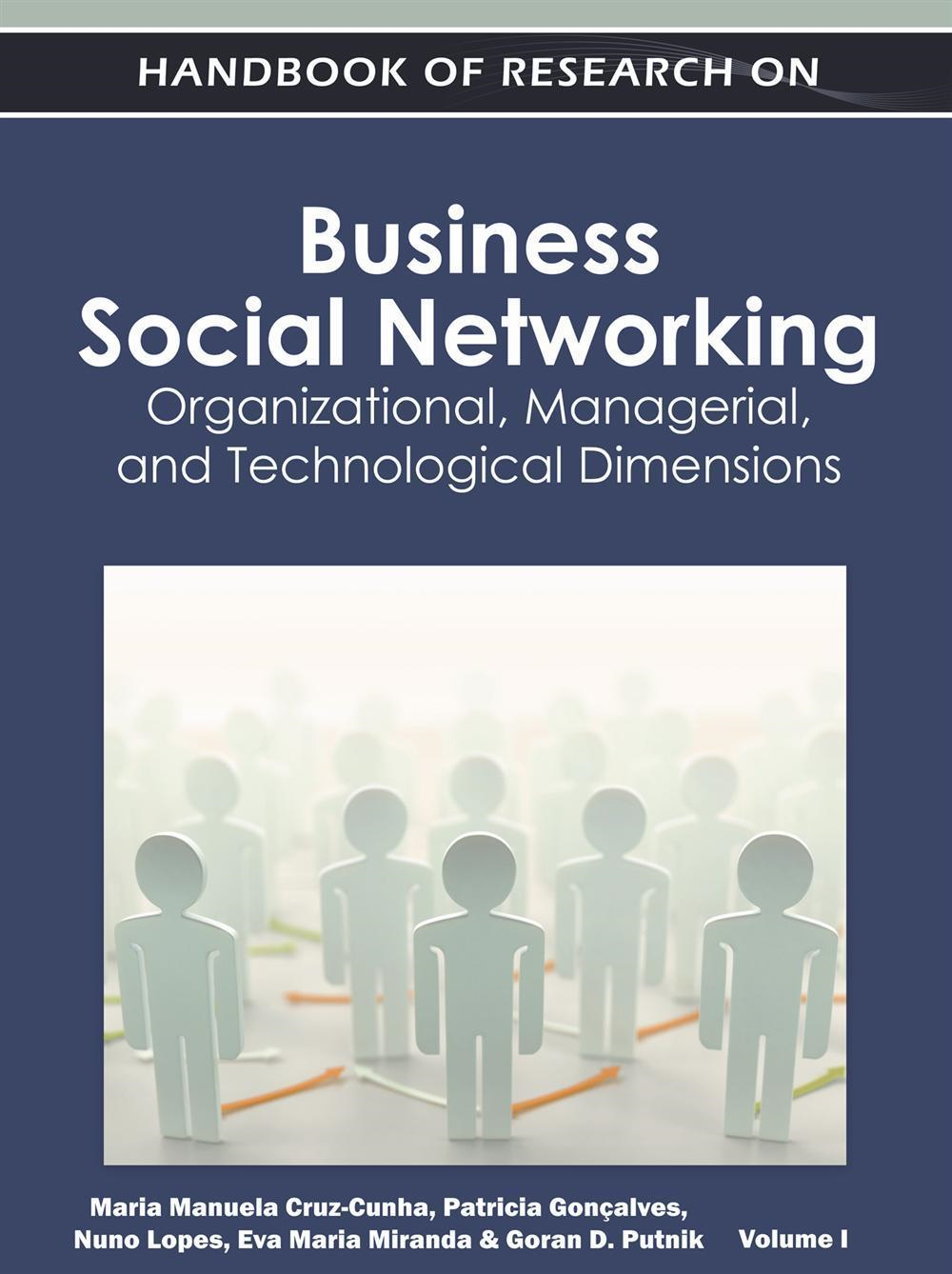 Handbook of Research on Business Social Networking: Organizational, Managerial, and Technological Dimensions