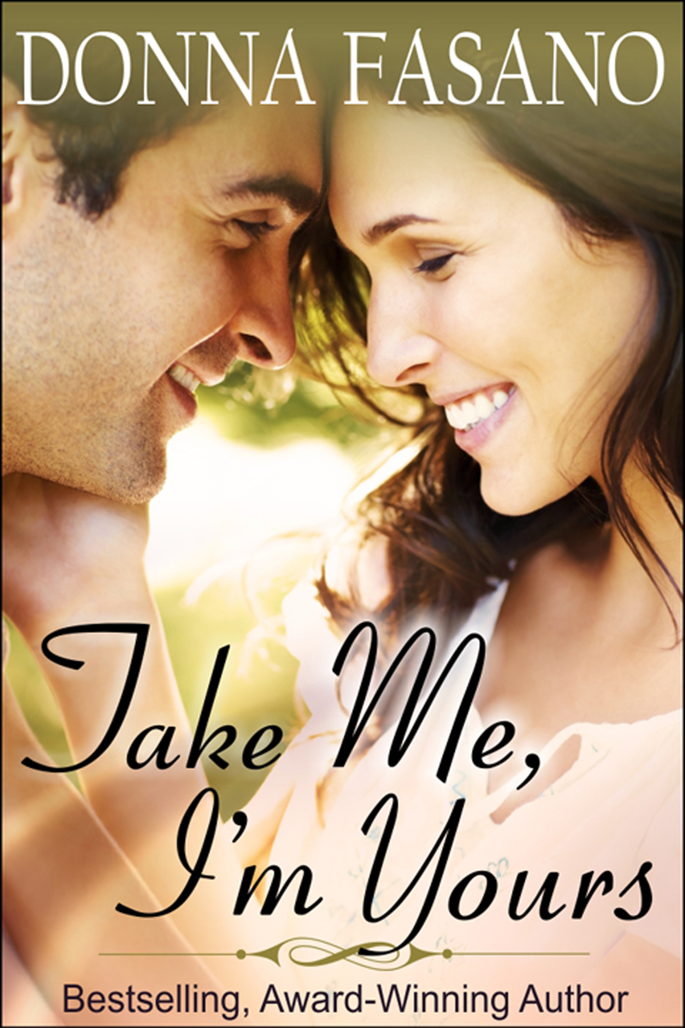 Take Me, I'm Yours By: Donna Fasano