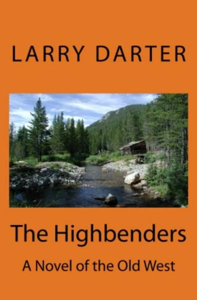 The Highbenders By: Larry Darter