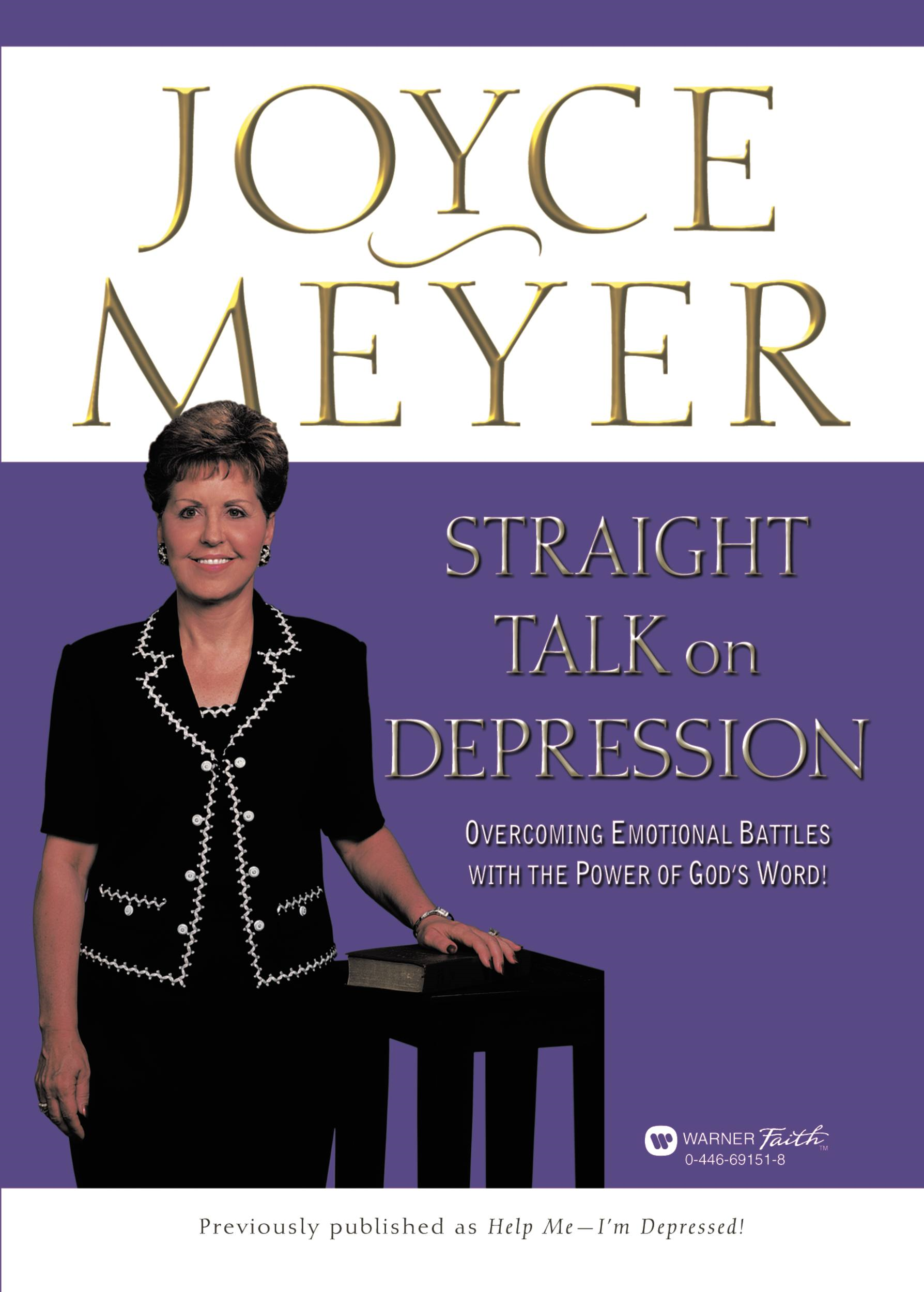 Straight Talk on Depression By: Joyce Meyer