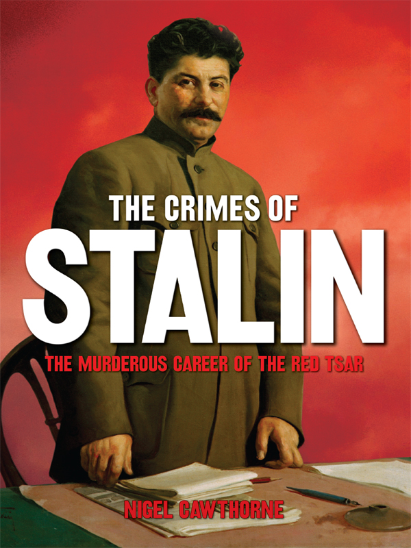 The Crimes of Stalin By: Nigel Cawthorne