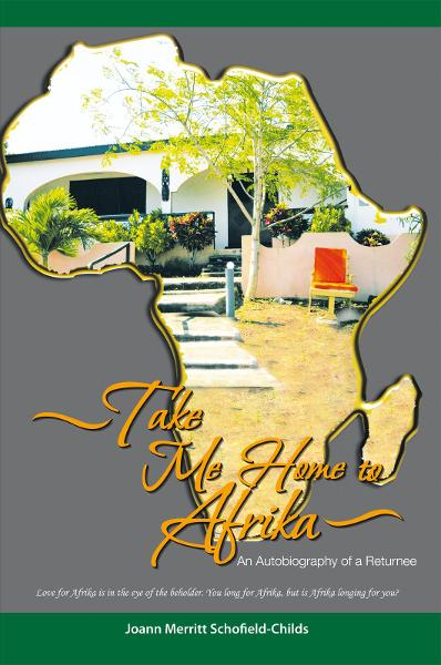 Take Me Home to Afrika By: Joann Merritt Schofield-Childs