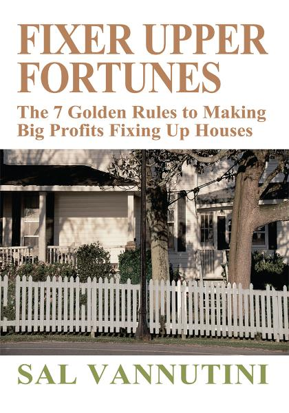 Fixer Upper Fortunes By: Sal Vannutini