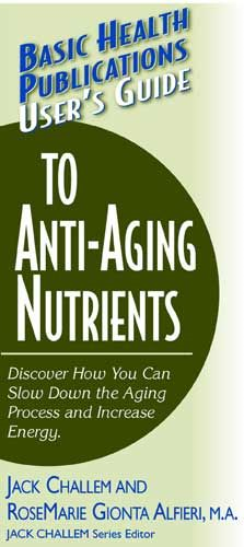 User's Guide To Anti-Aging Nutrients