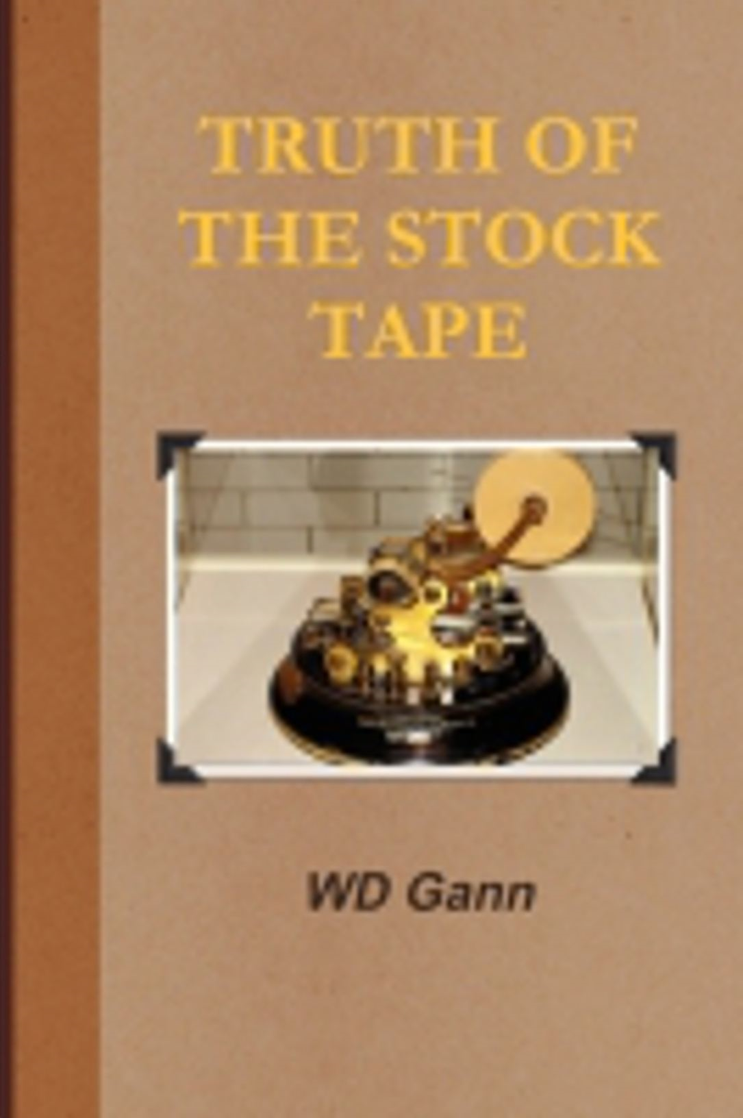 Truth of the Stock Tape (With Introduction to Financial Astrology)