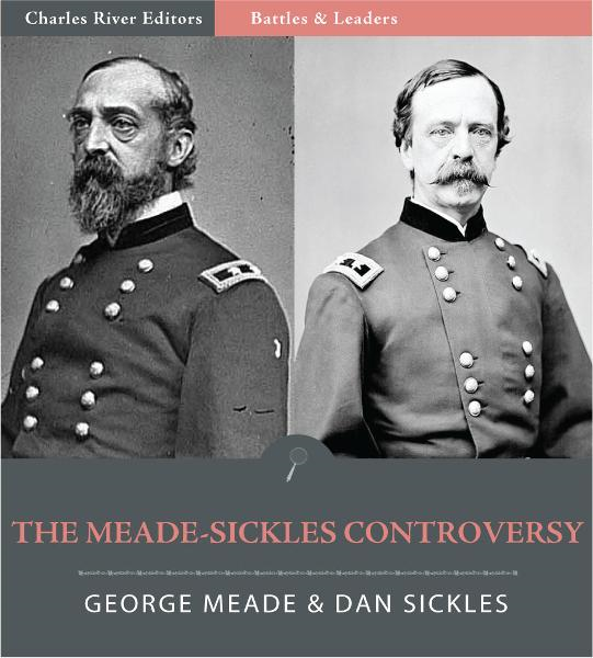 Battles & Leaders of the Civil War: The Meade - Sickles Controversy (Illustrated Edition)