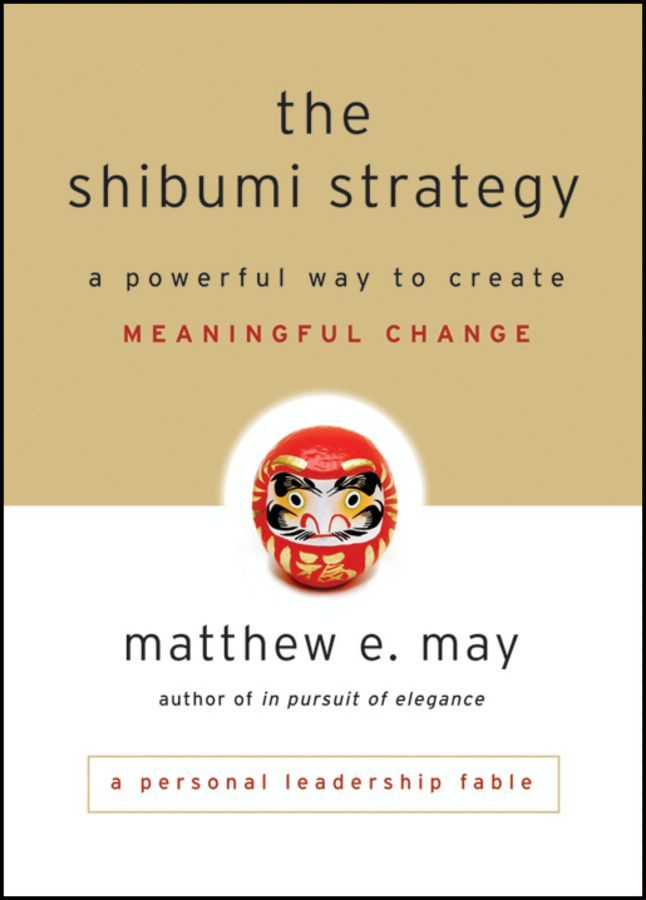 The Shibumi Strategy By: Matthew E. May