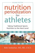 download Nutrition Periodization for Athletes: Taking Traditional Sports Nutrition to the Next Level book