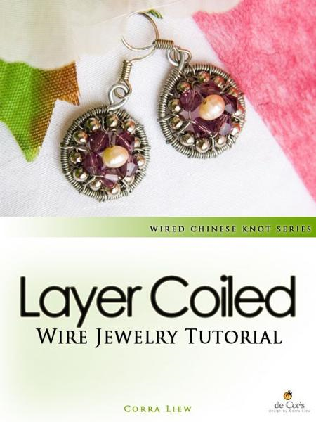 Wired Chinese Knot, Wire Jewelry Tutorial: Layer Coiled Crystal Pearls Earrings
