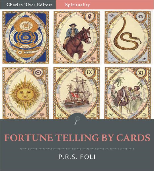 Fortune Telling by Cards (Illustrated Edition) By: P.R.S. Foli