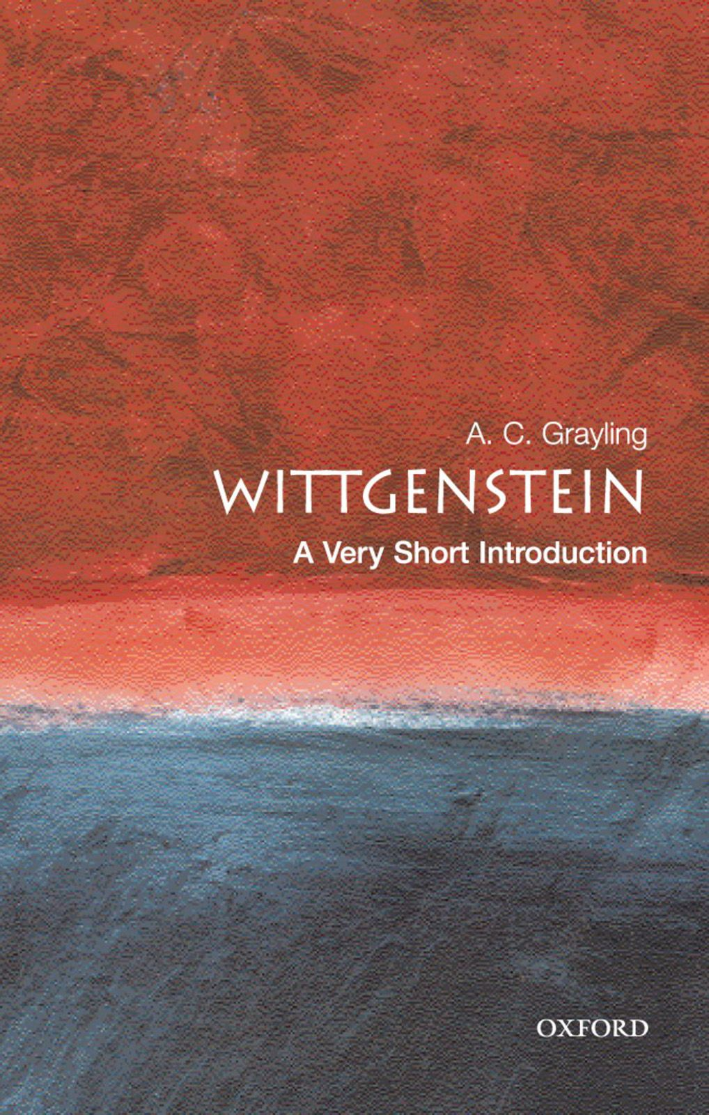 Wittgenstein: A Very Short Introduction By: A. C. Grayling