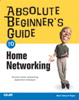 Absolute Beginner's Guide to Home Networking By: Mark Edward Soper
