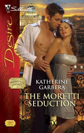 The Moretti Seduction By: Katherine Garbera