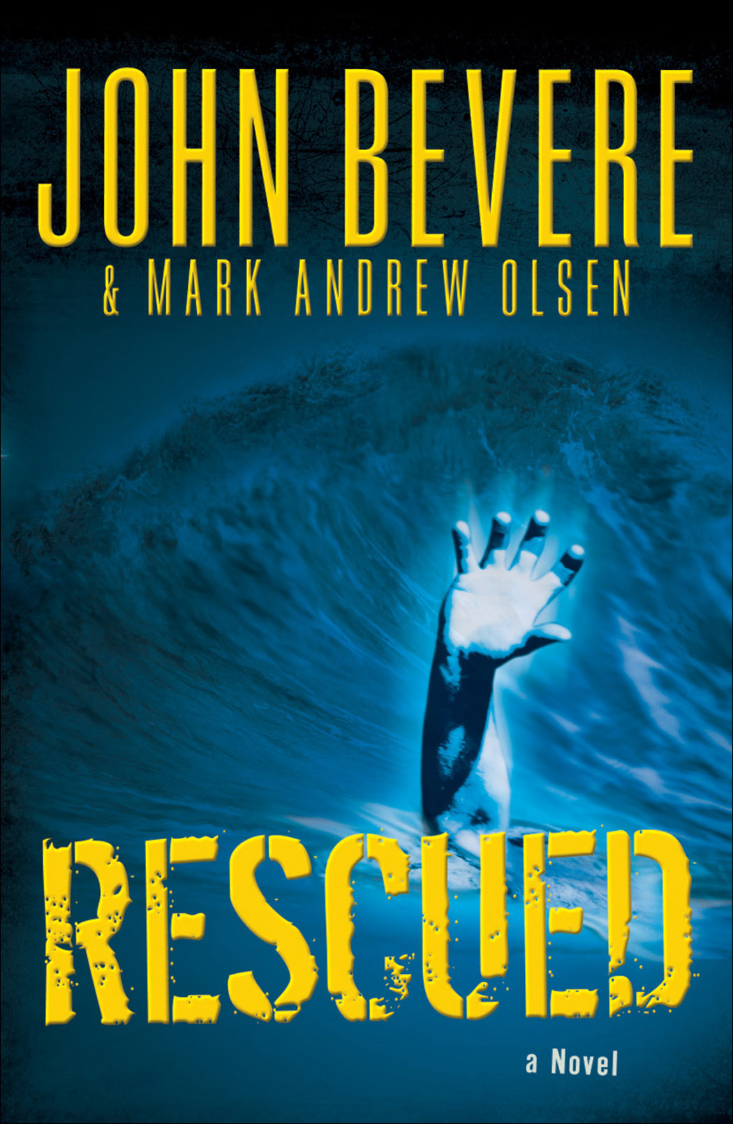 Rescued By: John Bevere,Mark Andrew Olsen