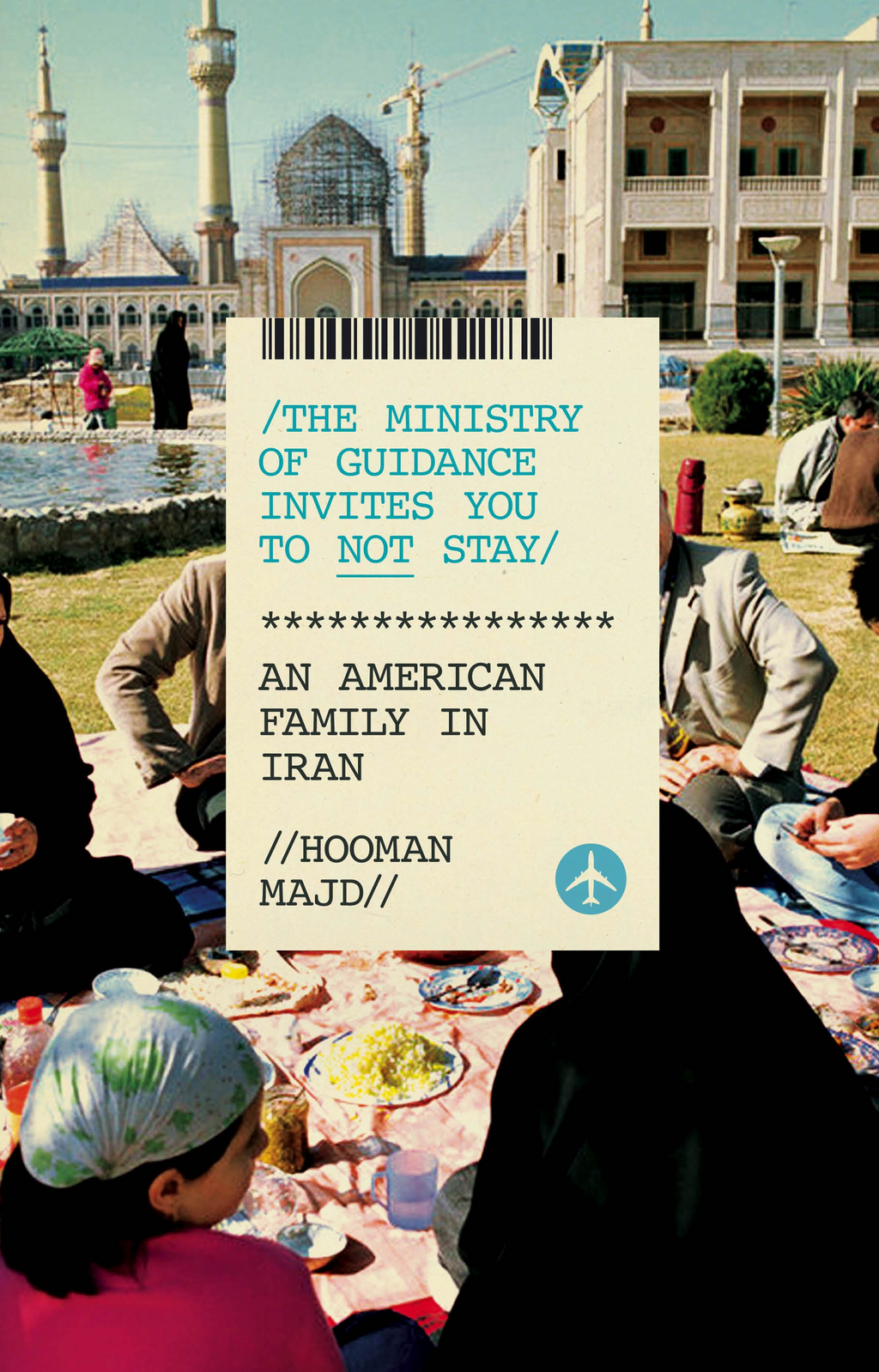 The Ministry of Guidance Invites You to Not Stay An American Family in Iran