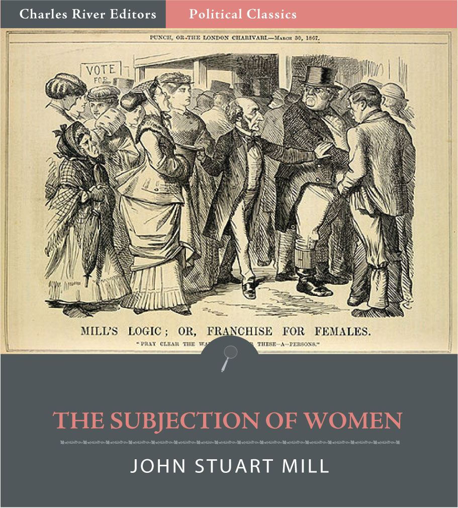 The Subjection of Women (Illustrated)