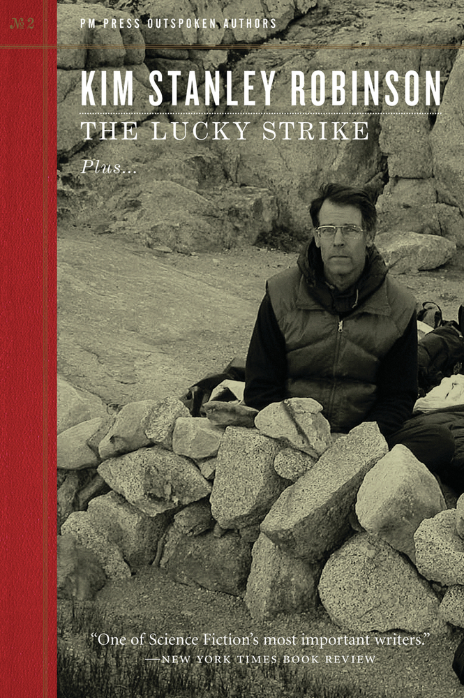 The Lucky Strike By: Kim Stanley Robinson