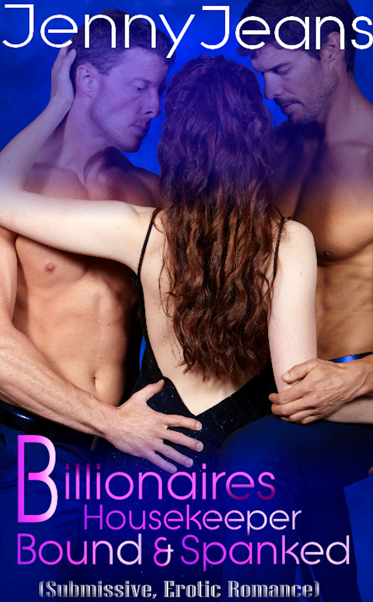 Billionaires Housekeeper Bound & Spanked Part One (Submission, Erotic Romance) By: Jenny Jeans