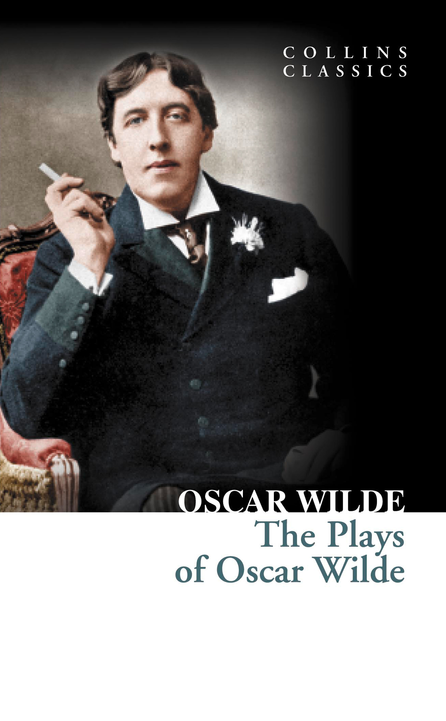 The Plays of Oscar Wilde (Collins Classics) By: Oscar Wilde