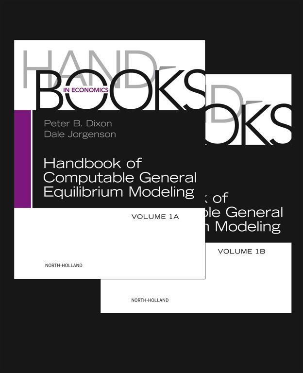 Handbook of Computable General Equilibrium Modeling SET, Vols. 1A and 1B