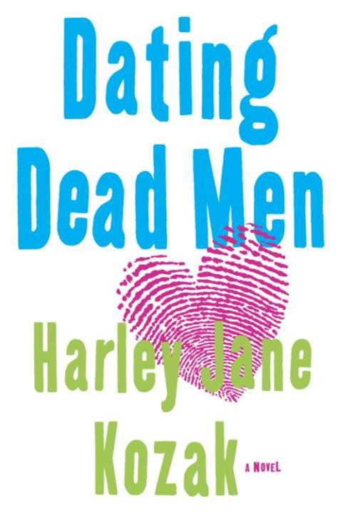 Dating Dead Men By: Harley Jane Kozak