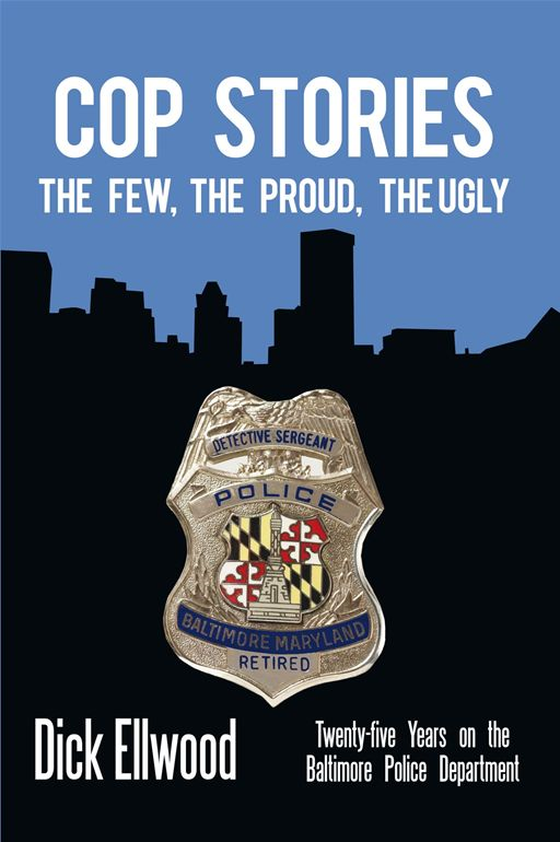 Cop Stories By: Dick Ellwood