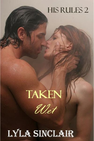 His Rules 2: Taken Wet
