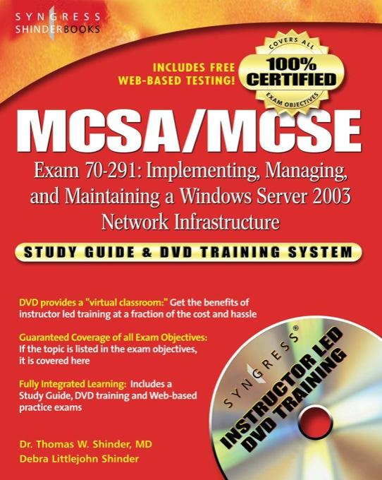 MCSA/MCSE Implementing, Managing, and Maintaining a Microsoft Windows Server 2003 Network Infrastructure (Exam 70-291): Study Guide and DVD Training S