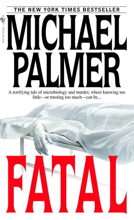 Fatal By: Michael Palmer