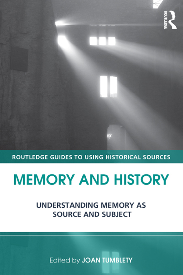 Memory and History Understanding Memory as Source and Subject