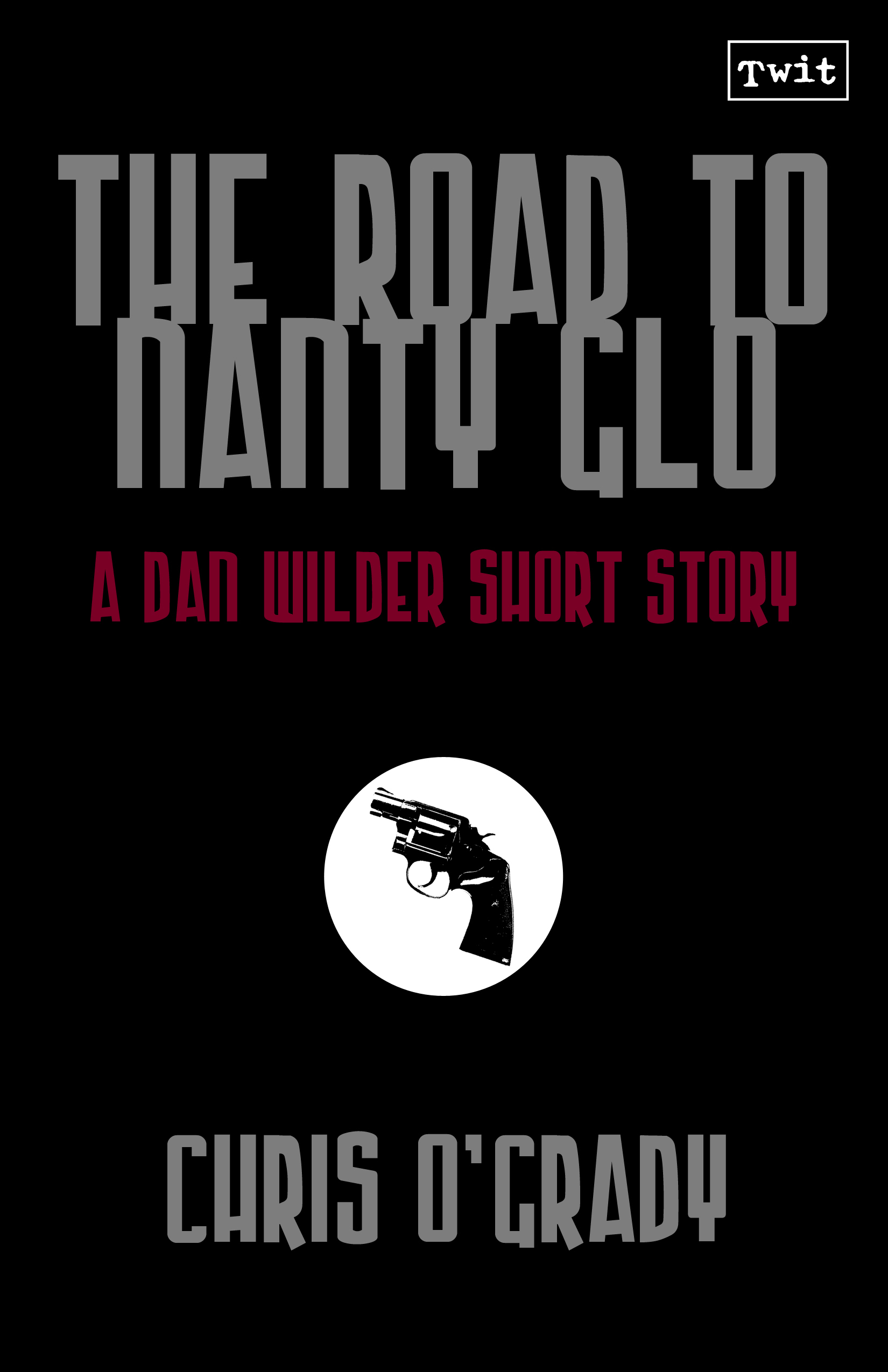 The Road to Nanty Glo (A Dan Wilder Short Story)