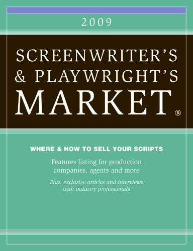2009 Screenwriter's and Playwright's Market - Complete By: Chuck Sambuchino